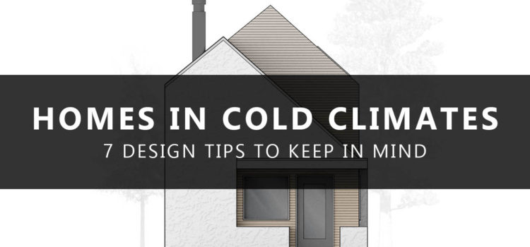 Design Tips for Houses in Cold Climates