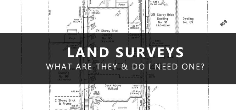 Land Survey – What is it?  Do I need one?